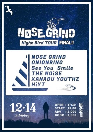 "KNOT11周年記念!!NOSE GRIND""Night Bird""TOUR FINAL"