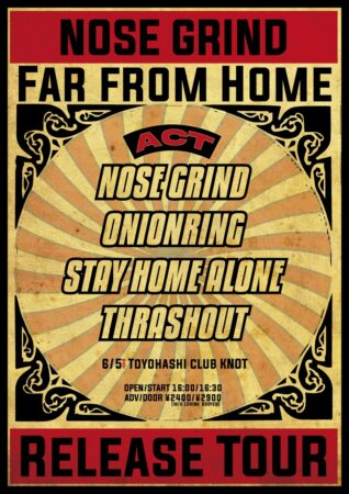 NOSE GRIND presents Far from Home TOUR