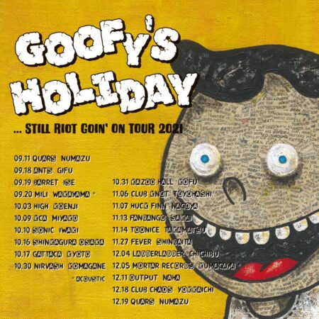 """GOOFY'S HOLIDAY""""…Still Riot Goin' On TOUR 2021″"""