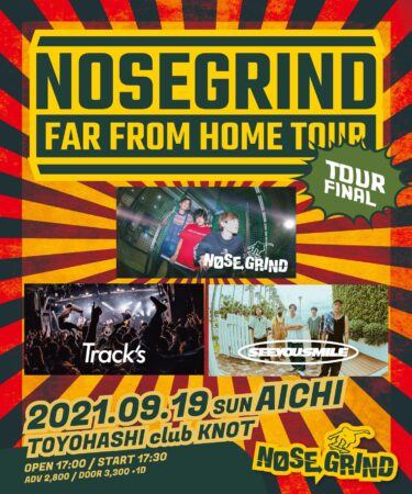 NOSE GRIND presents Far from Home TOUR FINAL