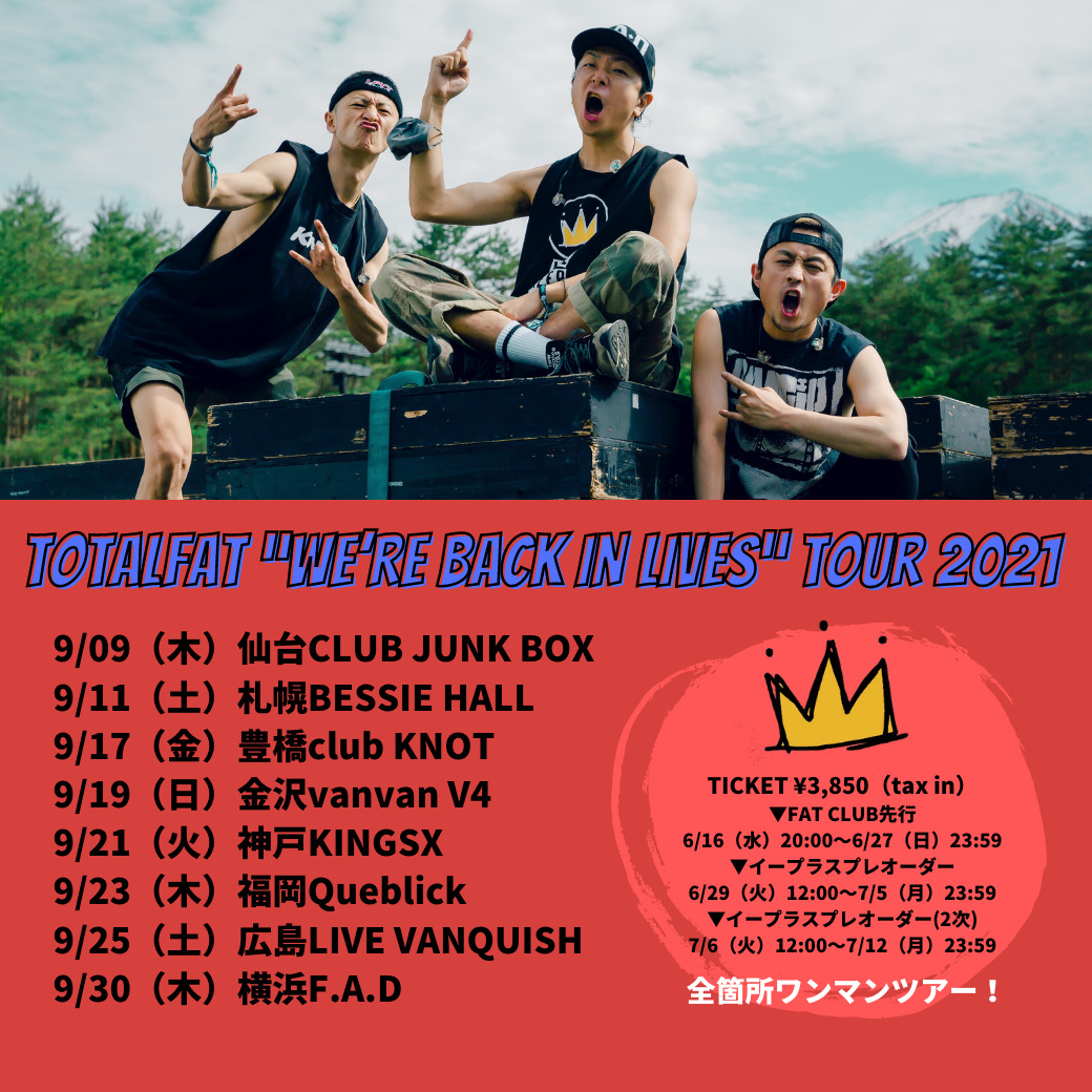 """TOTALFAT """"WE'RE BACK IN LIVES"""" Tour 2021"""